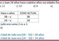 Julio tiene 28 años y Juan 24 años hace cuántos años sus edades fueron como 2 es a 1.