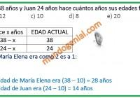 María Elena taiene 38 años y Juan 24 años hace cuántos años sus edades fueron como 2 es a 1.
