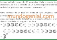 Un test de selección múltiple consta de 30 pregunas. Cada pregunta tiene 4 posibles...
