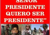 SEÑOR PRESIDENTE QUIERO SER PRESIDENTE 3